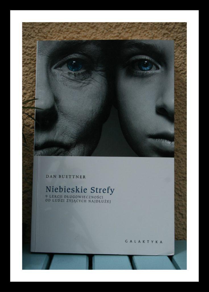"""""""Niebieskie strefy"""" – Dan Buettner"""