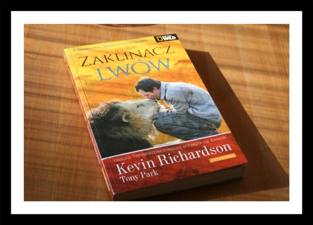 """""""Zaklinacz lwów"""" –  Kevin Richardson, Tony Park"""